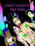 Can't Control the Kids - Dudley Clarence Sturgis IV