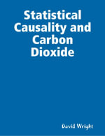 Statistical Causality and Carbon Dioxide - David Wright