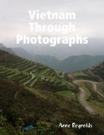 Vietnam Through Photographs - Anne Reynolds