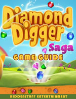 Diamond Digger Saga Game Guide - HiddenStuff Entertainment