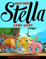 Angry Birds Stella Game Guide - HiddenStuff Entertainment