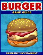Burger Game Guide - HiddenStuff Entertainment