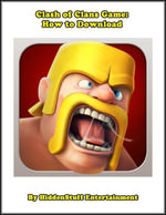 Clash of Clans Game : How to Download - HiddenStuff Entertainment