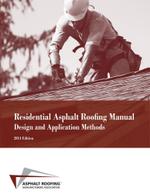 Residential Asphalt Roofing Manual Design and Application Methods 2014 Edition - Asphalt Roofing Manufacturers Associatio