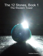 The 12 Stones, Book 1 : The Western Tower - Andrew Knaack