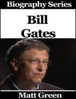 Bill Gates - Biography Series - Matt Green