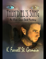 Then'diel's Song : An Elven Grove Dark Fantasy - K. Farrell St.Germain
