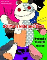 Urban Legend Detectives Case 2 : Solitary Hide and Seek - Kyosuke Tsumiki