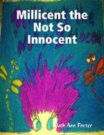 Millicent the Not So Innocent - Ruth Ann Porter
