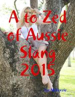 A to Zed of Aussie Slang - Ian McKenzie