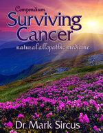 Compendium Surviving Cancer - Natural Allopathic Medicine - Dr. Mark Sircus