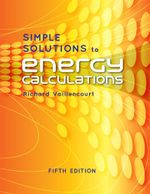 Simple Solutions to Energy Calculations : Fifth Edition - Richard Vaillencourt