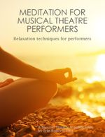 Meditation for Musical Theater Performers - Erin Roberts-Hall