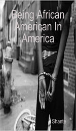 Being African American In America - Shante
