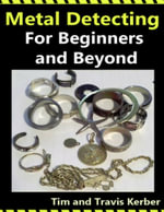 Metal Detecting for Beginners and Beyond - Tim Kerber