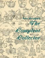 The Compleat Collector - Ross Skoggard