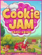 Cookie Jam Game Guide - HiddenStuff Entertainment