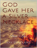 God Gave Her a Silver Necklace - Kay Synclaire