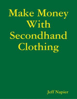 Make Money With Secondhand Clothing - Jeff Napier