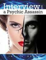 Interview With a Psychic Assassin - Inelia Benz
