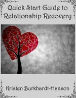 Quick Start Guide to Relationship Recovery - Kristen Burkhardt-Hanson