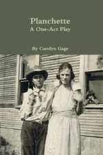 Planchette : A One - Act Play - Carolyn Gage