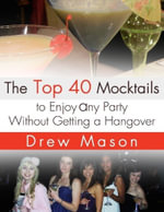 The Top 40 Mocktails to Enjoy Any Party Without Getting a Hangover - Drew Mason