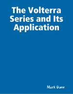 The Volterra Series and Its Application - Mark Dunn