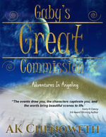 Gaby's Great Commission : Adventures In Angeling - AK Chenoweth