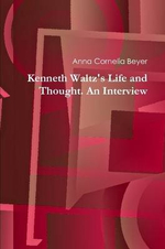 Kenneth Waltz's Life and Thought. an Interview - Anna Cornelia Beyer