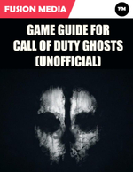 Game Guide for Call of Duty : Ghosts (Unofficial) - Fusion Media