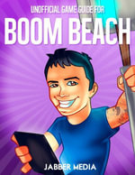 Unofficial Game Guide for Boom Beach - Jabber Media