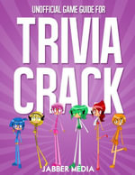 Unofficial Game Guide for Trivia Crack - Jabber Media