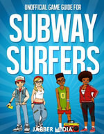 Unofficial Game Guide for Subway Surfers - Jabber Media