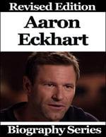 Aaron Eckhart - Biography Series - Matt Green