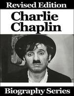 Charlie Chaplin - Biography Series - Matt Green