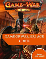 Game of War Fire Age Guide - Josh Abbott