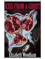 Kiss from a Ghost - Elizabeth Woodham
