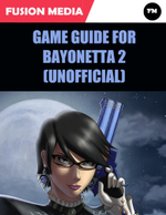 Game Guide for Bayonetta 2 (Unofficial) - Fusion Media