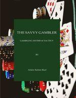 The Savvy Gambler - Abder-Rahim Biad
