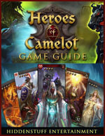 Heroes of Camelot Game Guide - HiddenStuff Entertainment