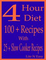 4 Hour Diet : 100 + Recipes With 25 + Slow Cooker Recipes - Lite N Easy