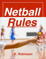 Netball Rules - Kelly Robinson