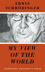 My View of the World - Erwin Schrodinger