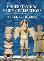 Understanding Early Civilizations - Bruce G. Trigger