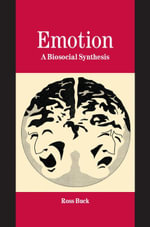 Emotion : A Biosocial Synthesis - Ross Buck