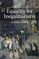 Equality for Inegalitarians - George Sher