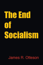 The End of Socialism - James Otteson