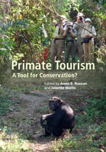 Primate Tourism : A Tool for Conservation?