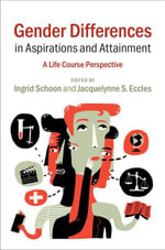Gender Differences in Aspirations and Attainment : A Life Course Perspective